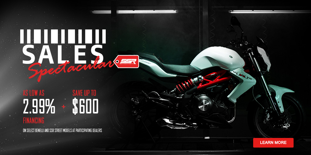 Sales Spectacular - As Low As 2.99% Financing Plus Up To $600 Rebate On Select Benelli And SSR Street Models At Participating Dealers
